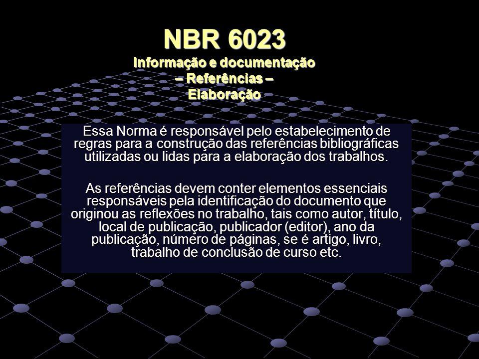 NBR 6023 Informação e documentação – Referências – Elaboração