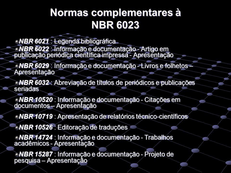 Normas complementares à NBR 6023