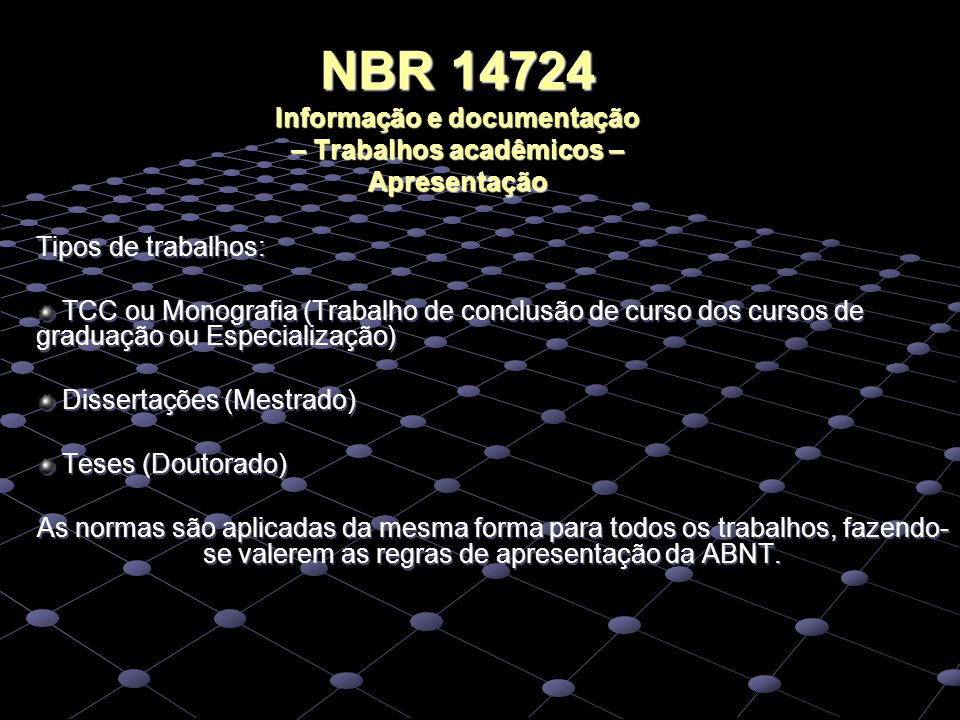 NBR 14724 Informação e documentação – Trabalhos acadêmicos – Apresentação