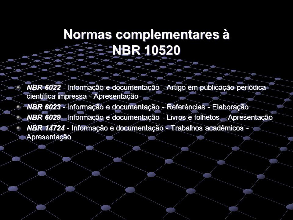 Normas complementares à NBR 10520