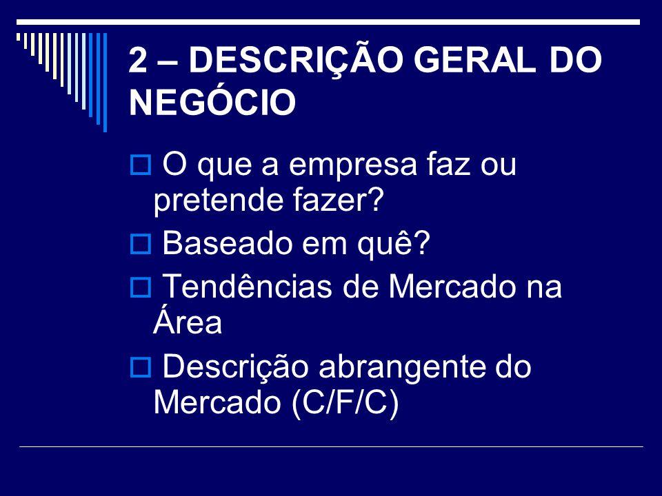 2 – DESCRIÇÃO GERAL DO NEGÓCIO
