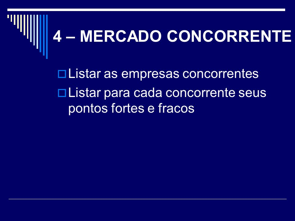 4 – MERCADO CONCORRENTE Listar as empresas concorrentes