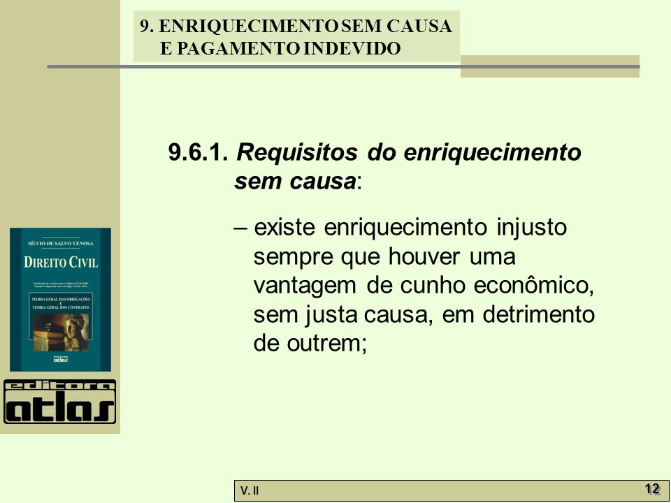 9.6.1. Requisitos do enriquecimento sem causa: