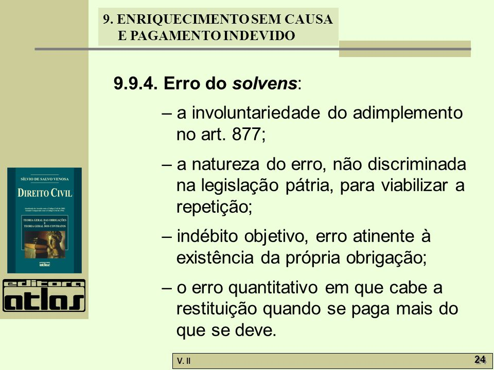 9.9.4. Erro do solvens: – a involuntariedade do adimplemento no art. 877;