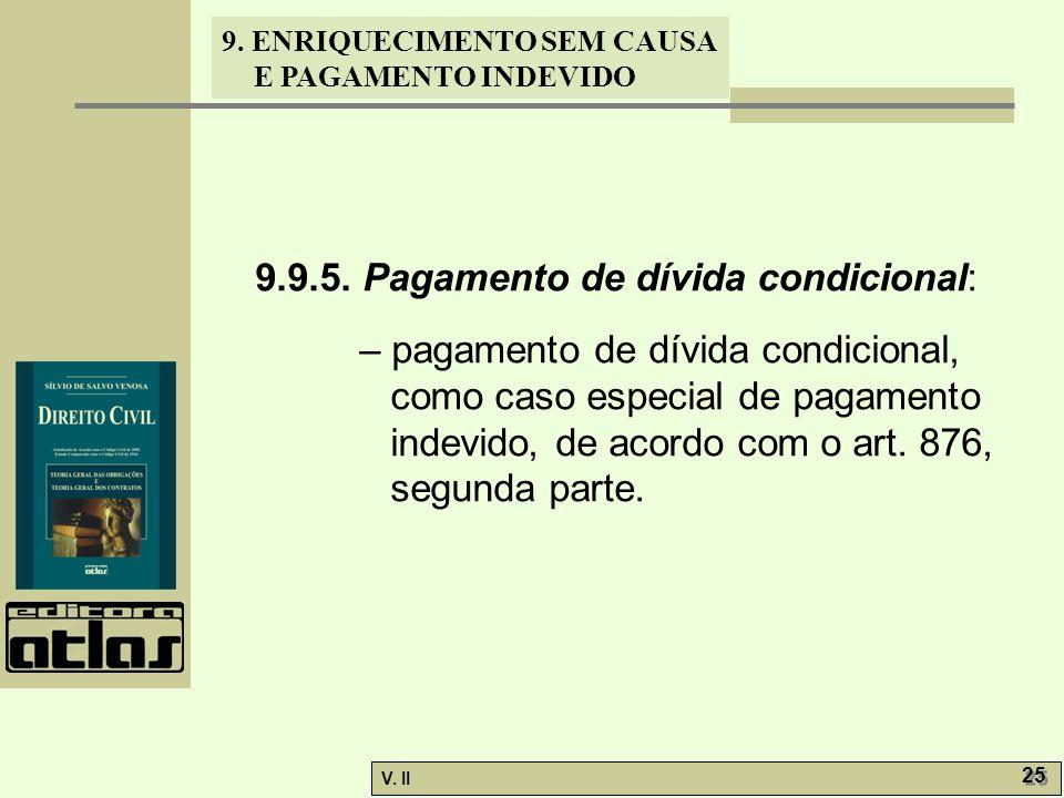 9.9.5. Pagamento de dívida condicional: