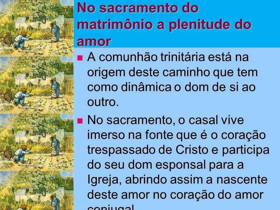 No sacramento do matrimônio a plenitude do amor