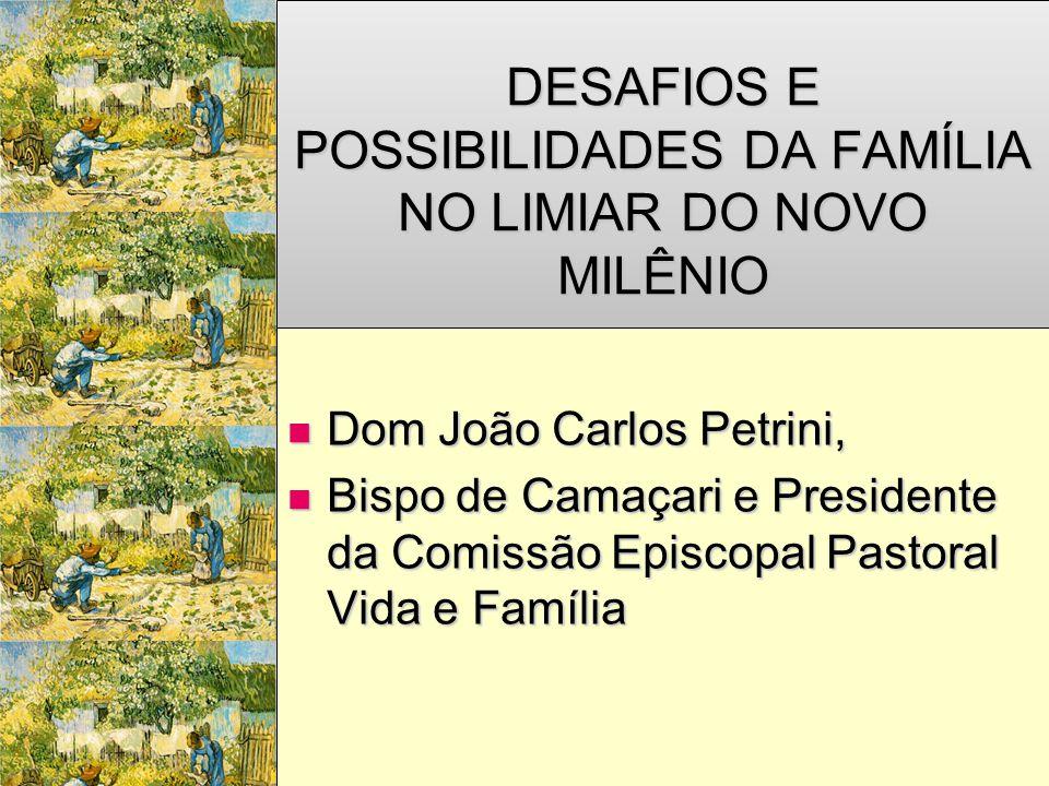 DESAFIOS E POSSIBILIDADES DA FAMÍLIA NO LIMIAR DO NOVO MILÊNIO