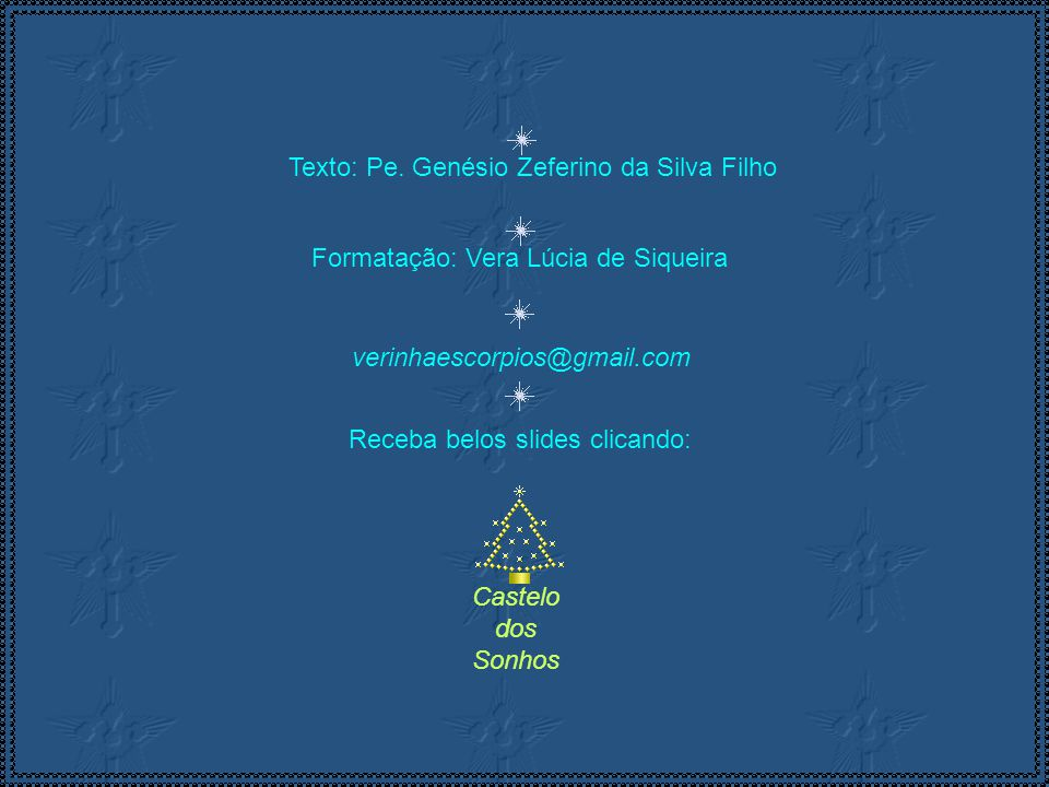 Texto: Pe. Genésio Zeferino da Silva Filho