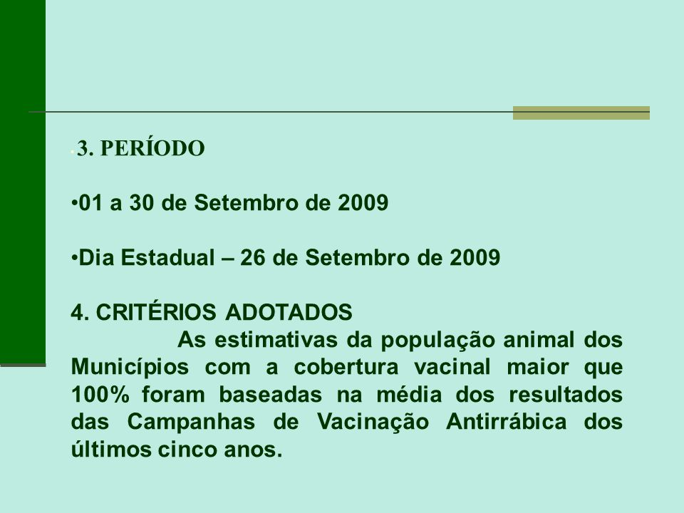 Dia Estadual – 26 de Setembro de 2009 4. CRITÉRIOS ADOTADOS