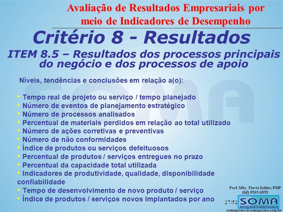 Critério 8 - Resultados ITEM 8.5 – Resultados dos processos principais do negócio e dos processos de apoio.