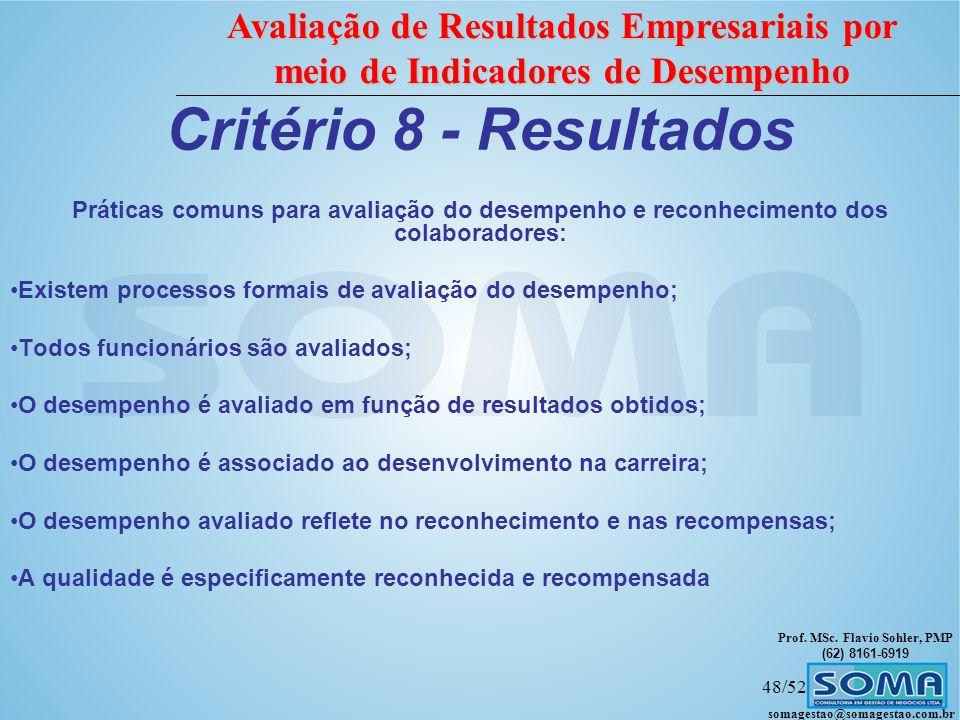 Critério 8 - Resultados Práticas comuns para avaliação do desempenho e reconhecimento dos colaboradores: