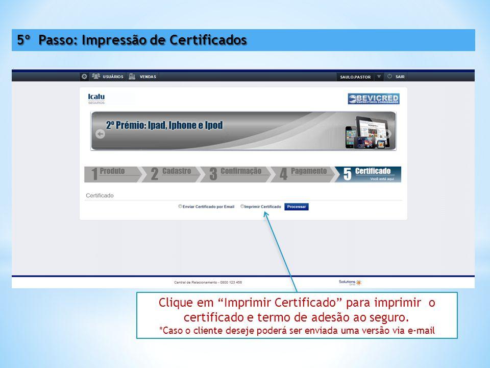 *Caso o cliente deseje poderá ser enviada uma versão via e-mail