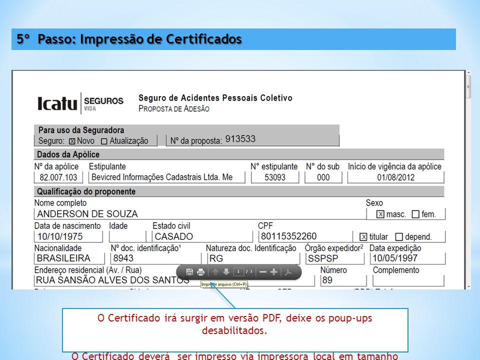 O Certificado deverá ser impresso via impressora local em tamanho a4