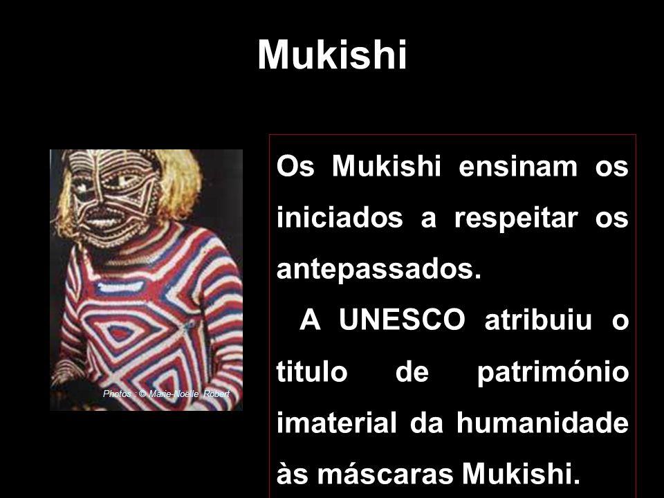Mukishi Os Mukishi ensinam os iniciados a respeitar os antepassados.