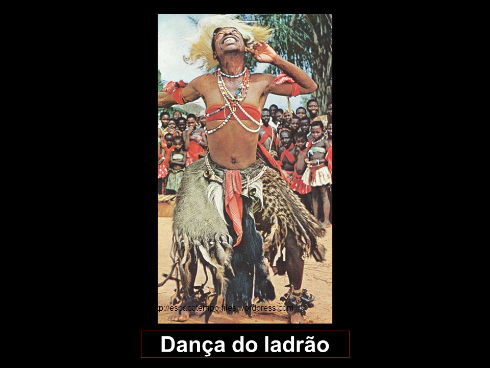 http://espacotempo.files.wordpress.com Dança do ladrão