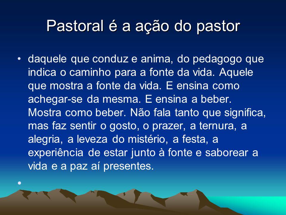 Pastoral é a ação do pastor