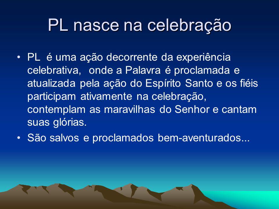 PL nasce na celebração