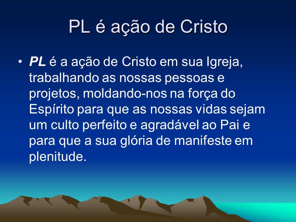 PL é ação de Cristo