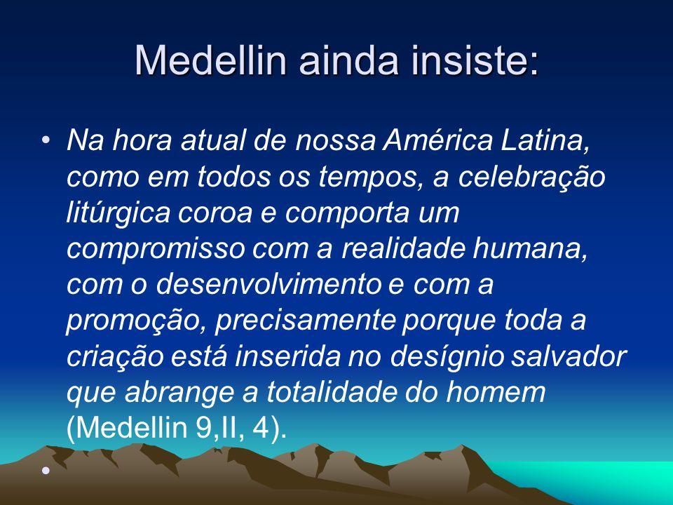 Medellin ainda insiste: