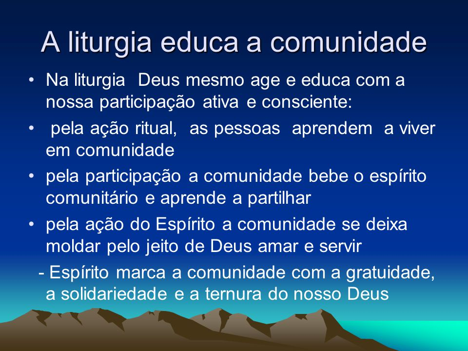 A liturgia educa a comunidade