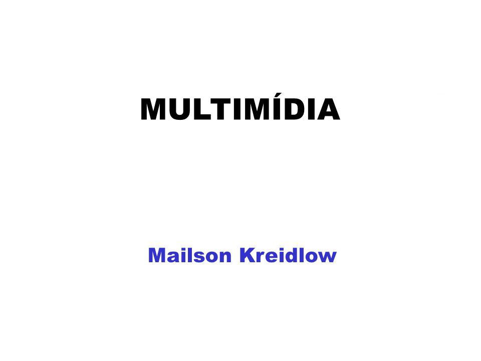 MULTIMÍDIA Mailson Kreidlow