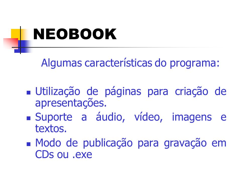 Algumas características do programa:
