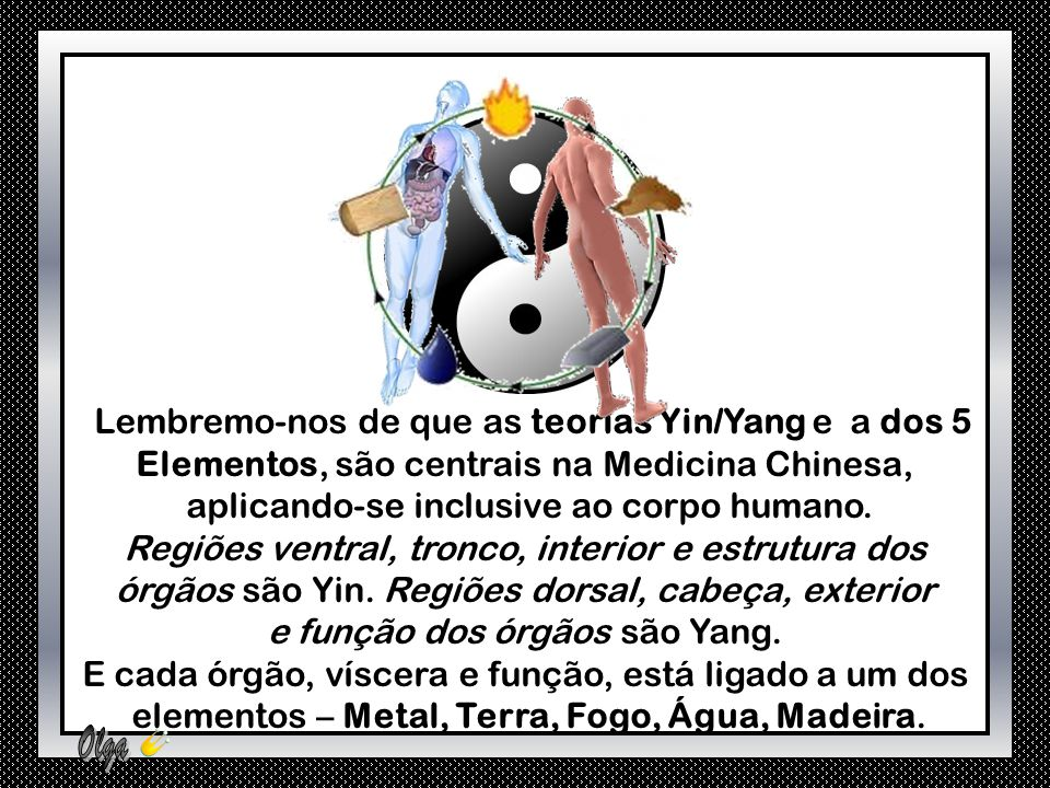Lembremo-nos de que as teorias Yin/Yang e a dos 5
