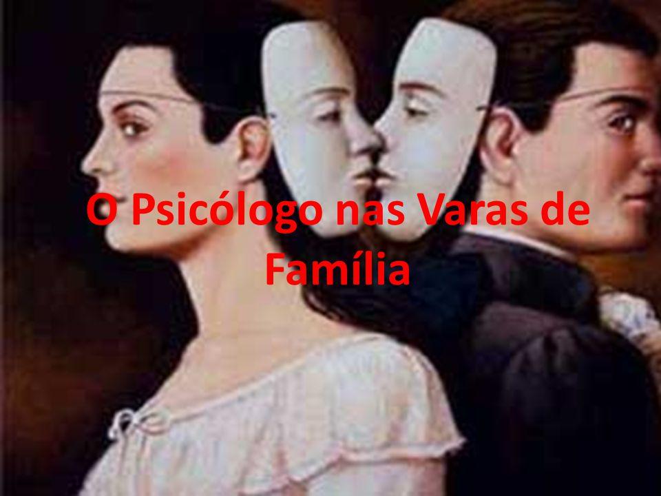 O Psicólogo nas Varas de Família