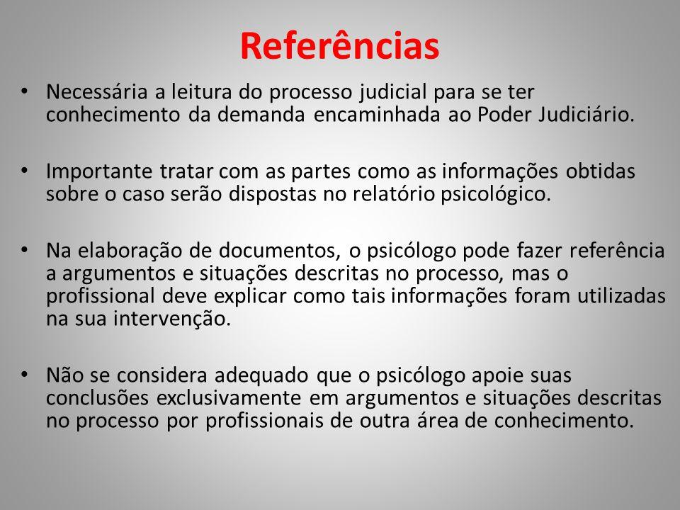 Referências Necessária a leitura do processo judicial para se ter conhecimento da demanda encaminhada ao Poder Judiciário.
