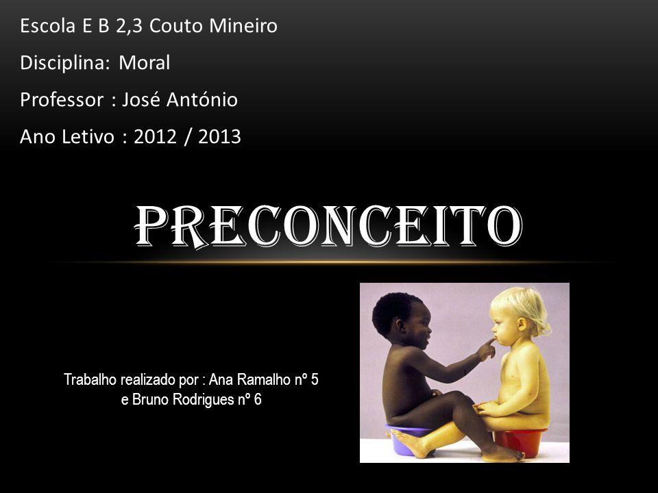 Trabalho realizado por : Ana Ramalho nº 5 e Bruno Rodrigues nº 6