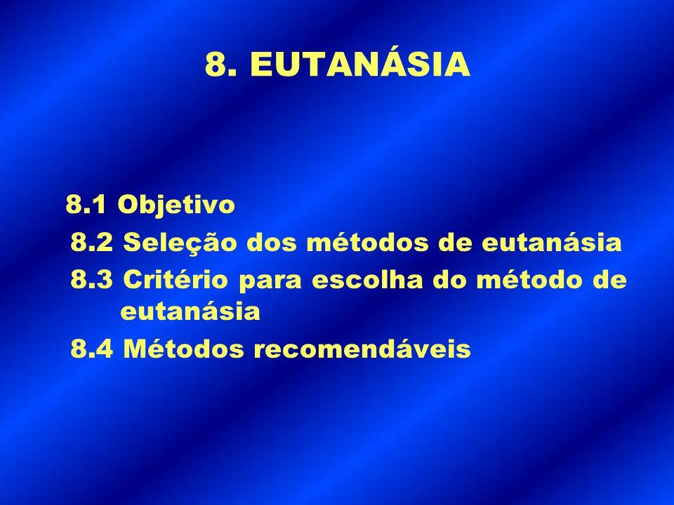8. EUTANÁSIA 8.2 Seleção dos métodos de eutanásia