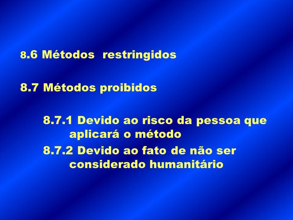 8.7.1 Devido ao risco da pessoa que aplicará o método