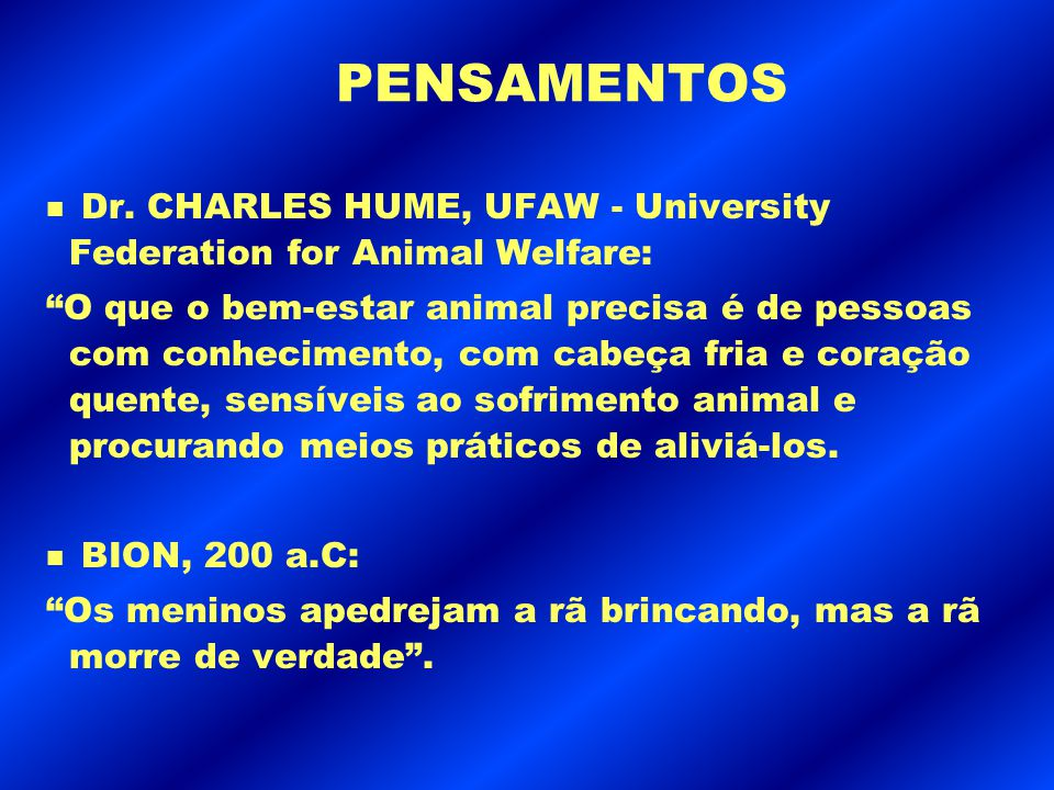 PENSAMENTOS Dr. CHARLES HUME, UFAW - University Federation for Animal Welfare: