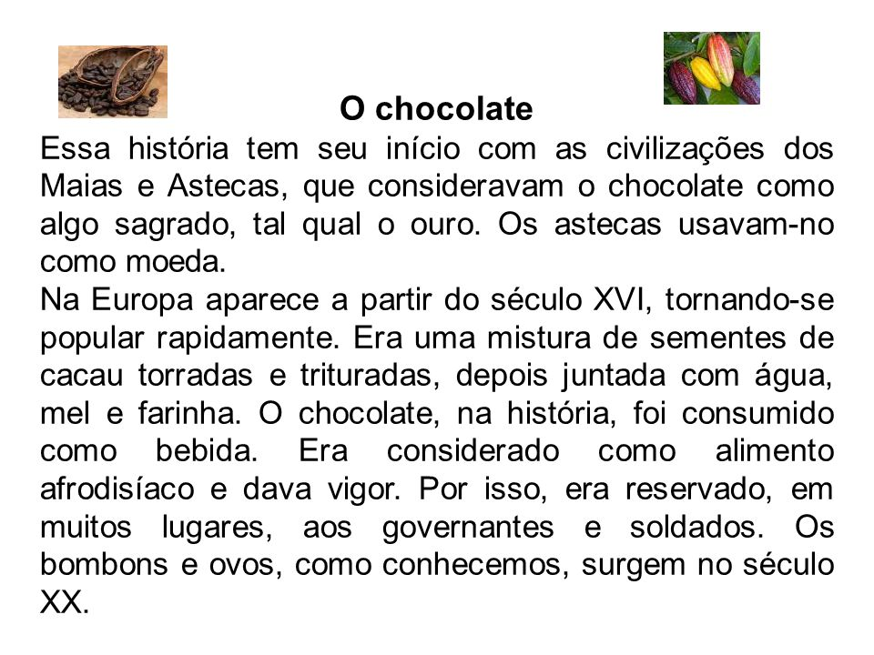 O chocolate