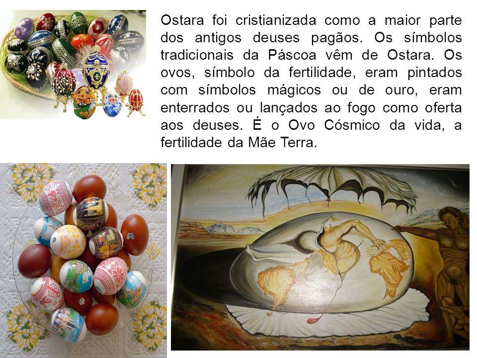 Ostara foi cristianizada como a maior parte dos antigos deuses pagãos