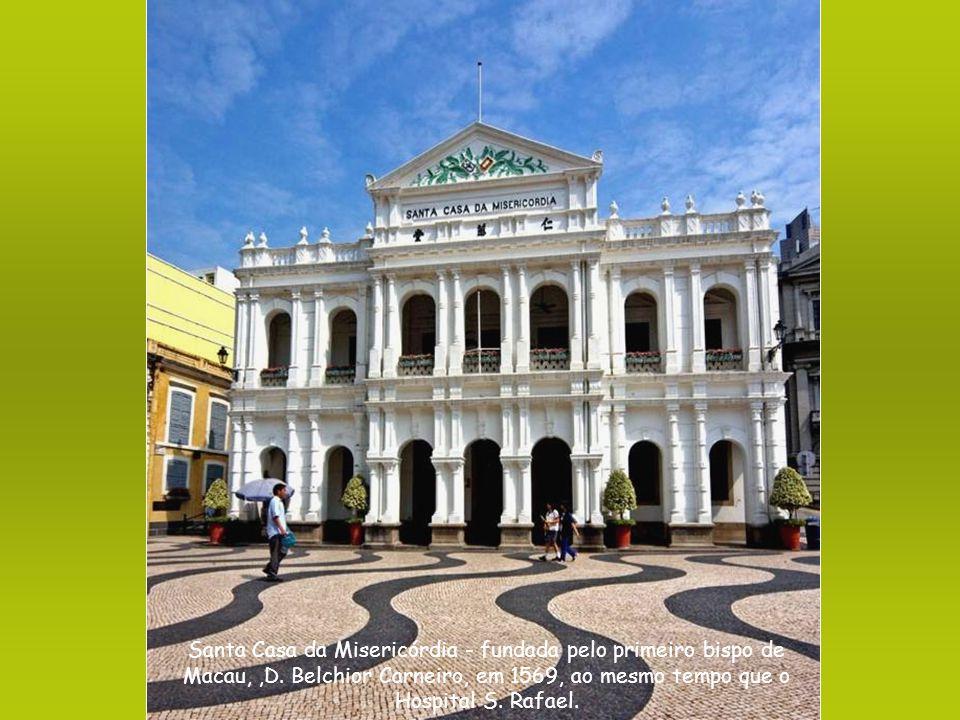 Santa Casa da Misericórdia - fundada pelo primeiro bispo de Macau, ,D