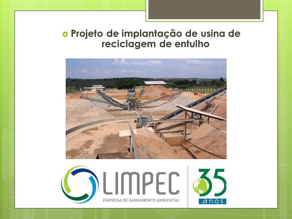 Projeto de implantação de usina de reciclagem de entulho
