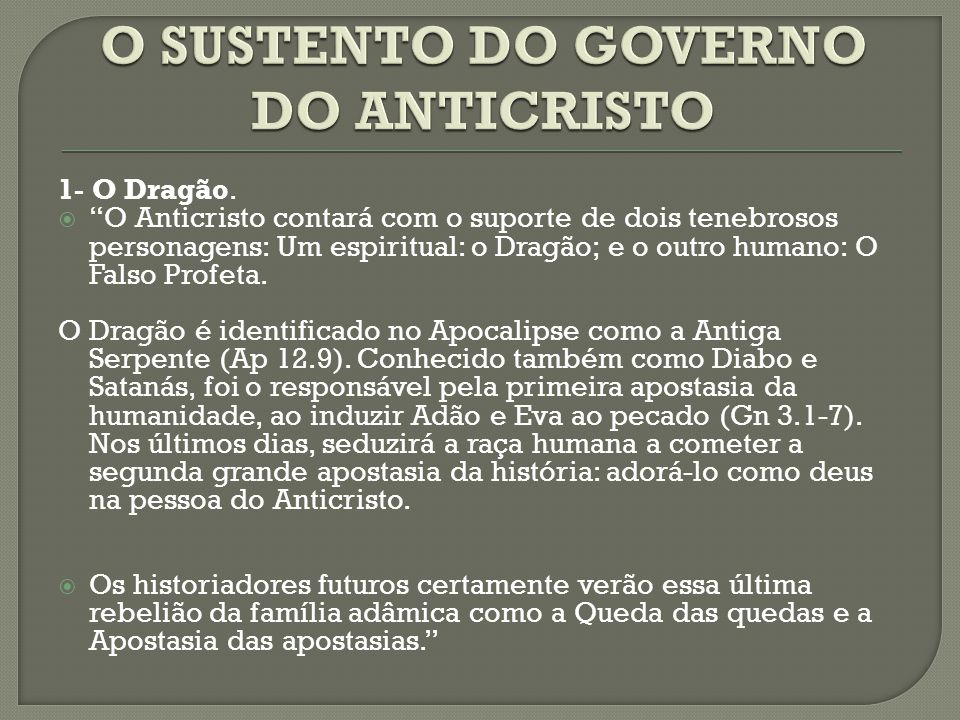 O SUSTENTO DO GOVERNO DO ANTICRISTO