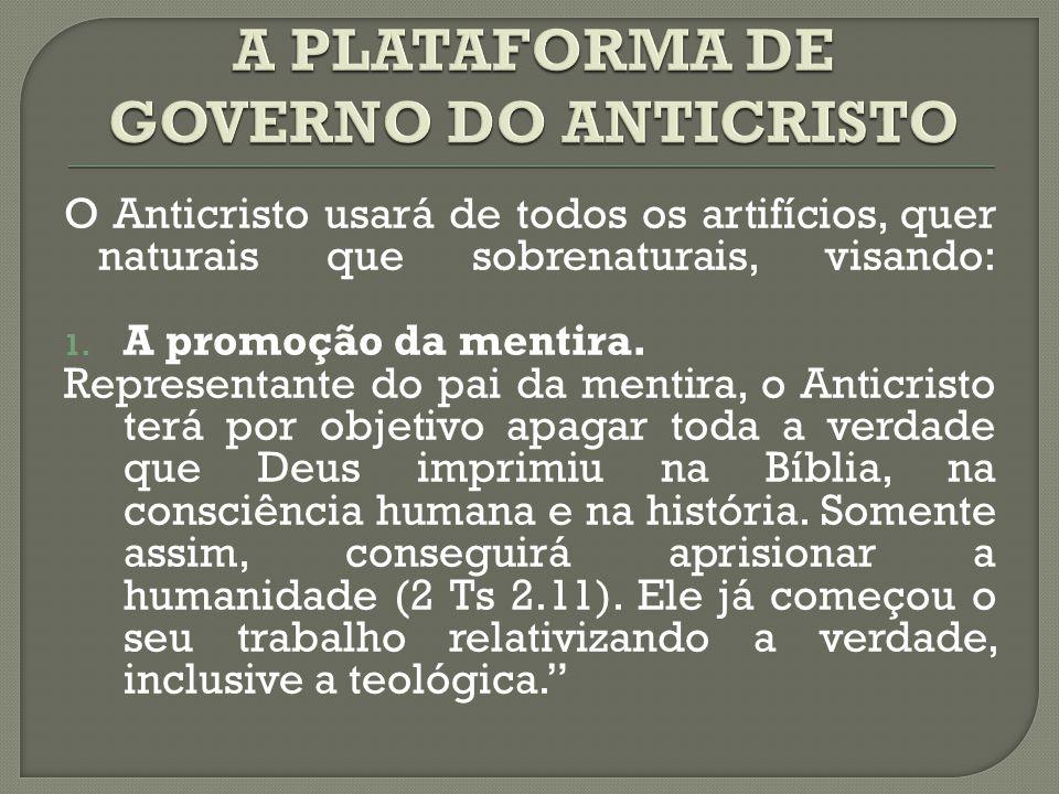 A PLATAFORMA DE GOVERNO DO ANTICRISTO