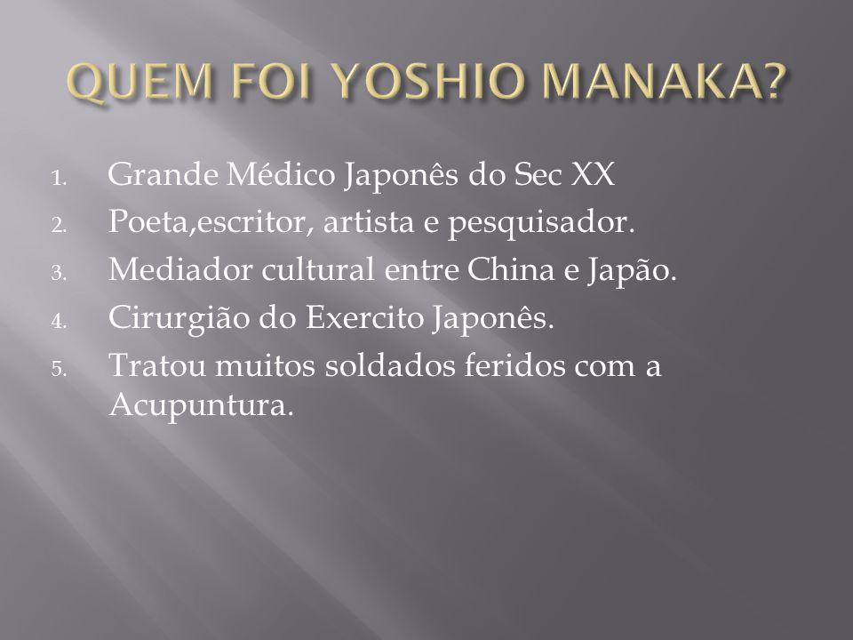 QUEM FOI YOSHIO MANAKA Grande Médico Japonês do Sec XX