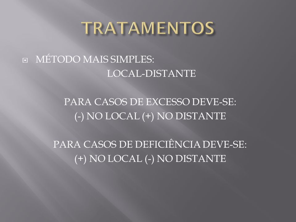 TRATAMENTOS MÉTODO MAIS SIMPLES: LOCAL-DISTANTE