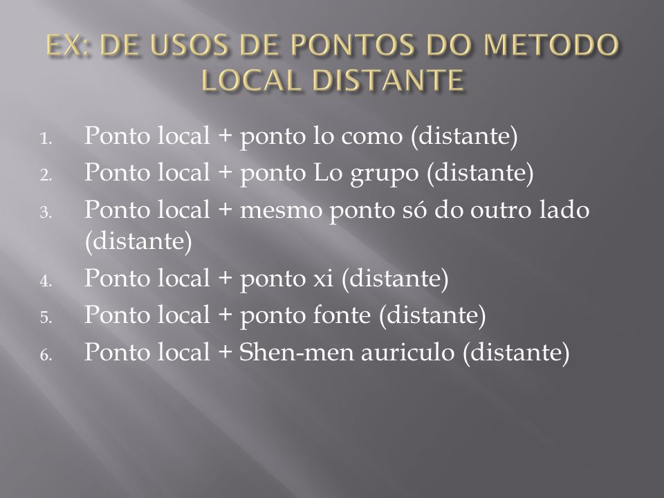 EX: DE USOS DE PONTOS DO METODO LOCAL DISTANTE