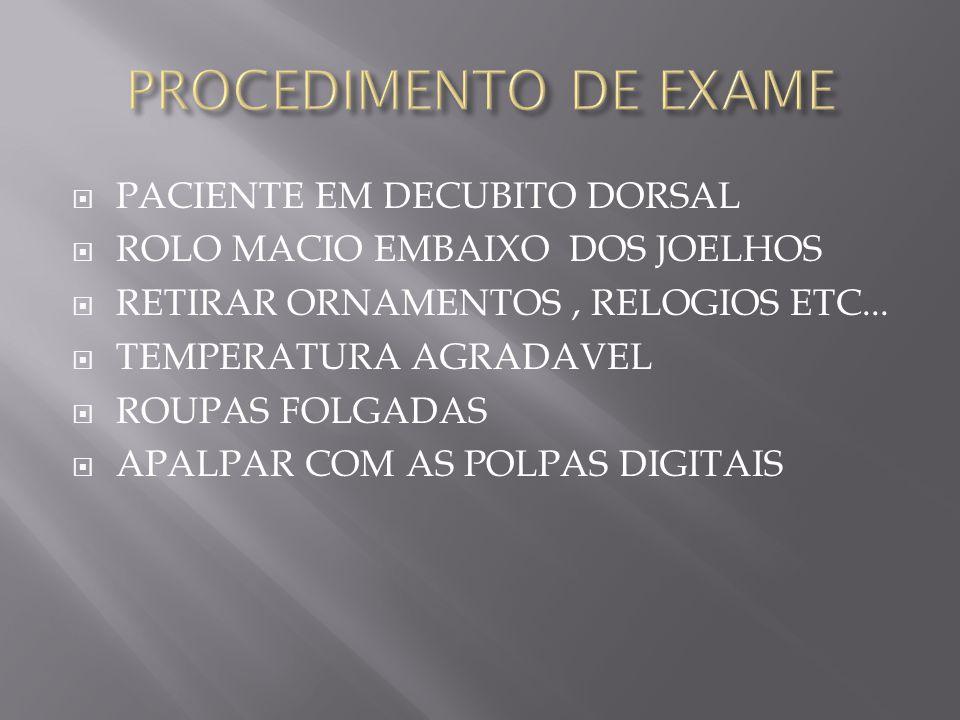PROCEDIMENTO DE EXAME PACIENTE EM DECUBITO DORSAL