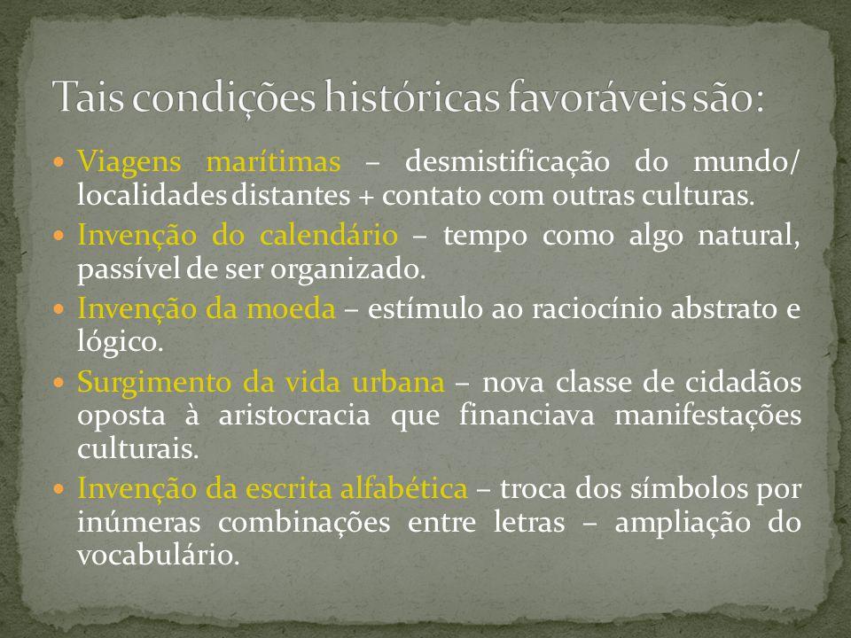 Tais condições históricas favoráveis são: