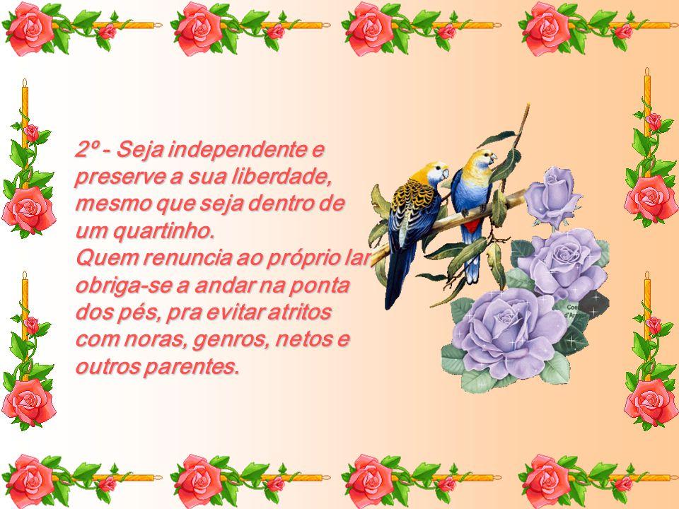 2º - Seja independente e preserve a sua liberdade, mesmo que seja dentro de um quartinho.