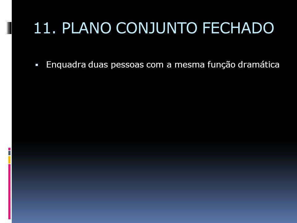 11. PLANO CONJUNTO FECHADO