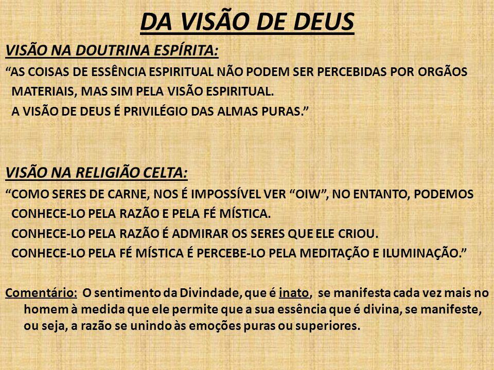 DA VISÃO DE DEUS VISÃO NA DOUTRINA ESPÍRITA: VISÃO NA RELIGIÃO CELTA: