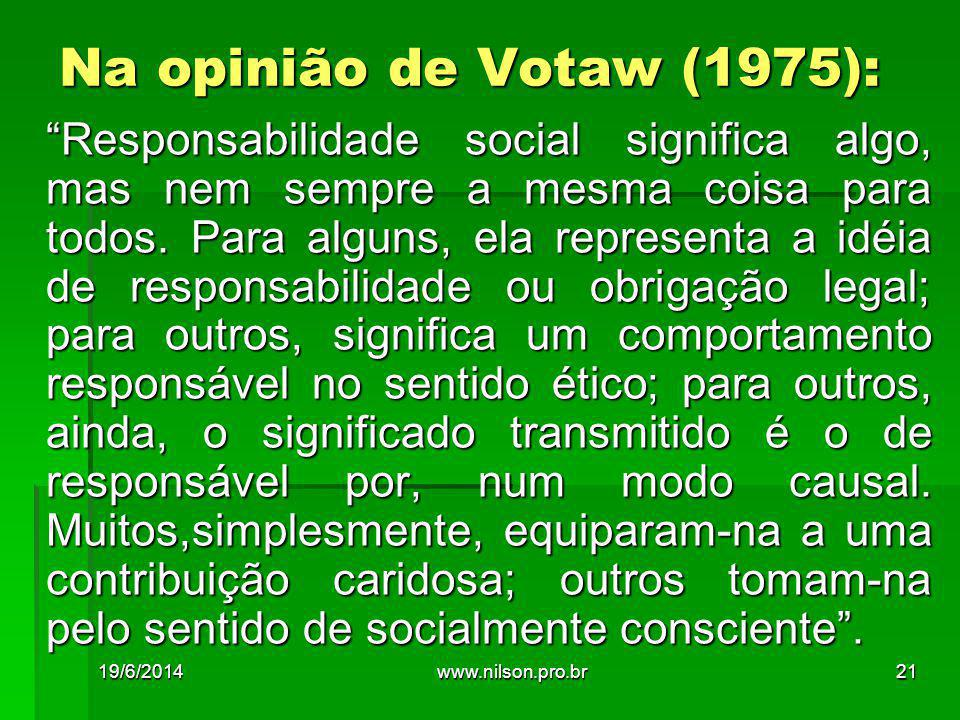 Na opinião de Votaw (1975):
