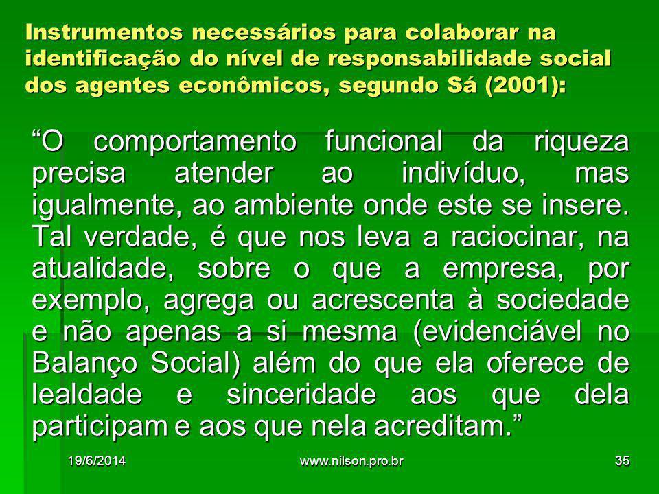 Instrumentos necessários para colaborar na identificação do nível de responsabilidade social dos agentes econômicos, segundo Sá (2001):
