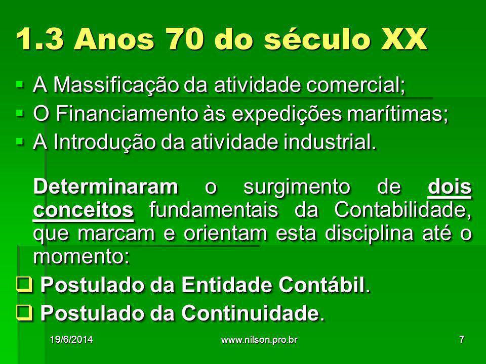 1.3 Anos 70 do século XX A Massificação da atividade comercial;